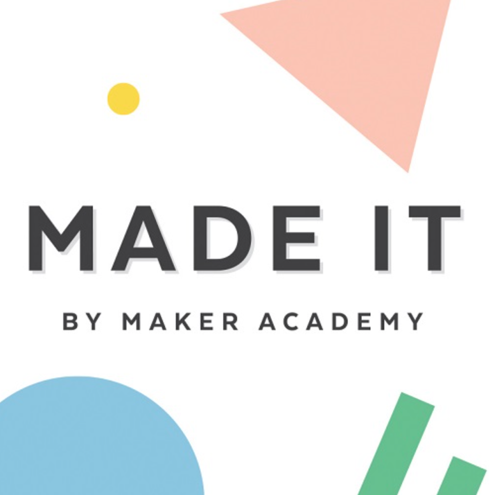 -Made It by Maker Academy Podcast