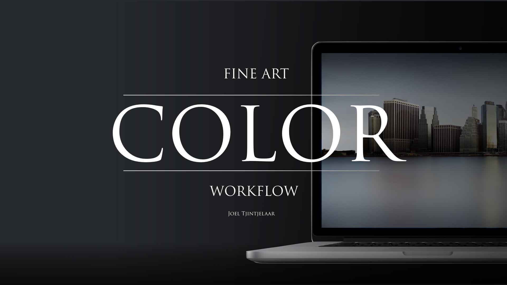 Fine Art Color Workflow - Joel Tjintjelaar