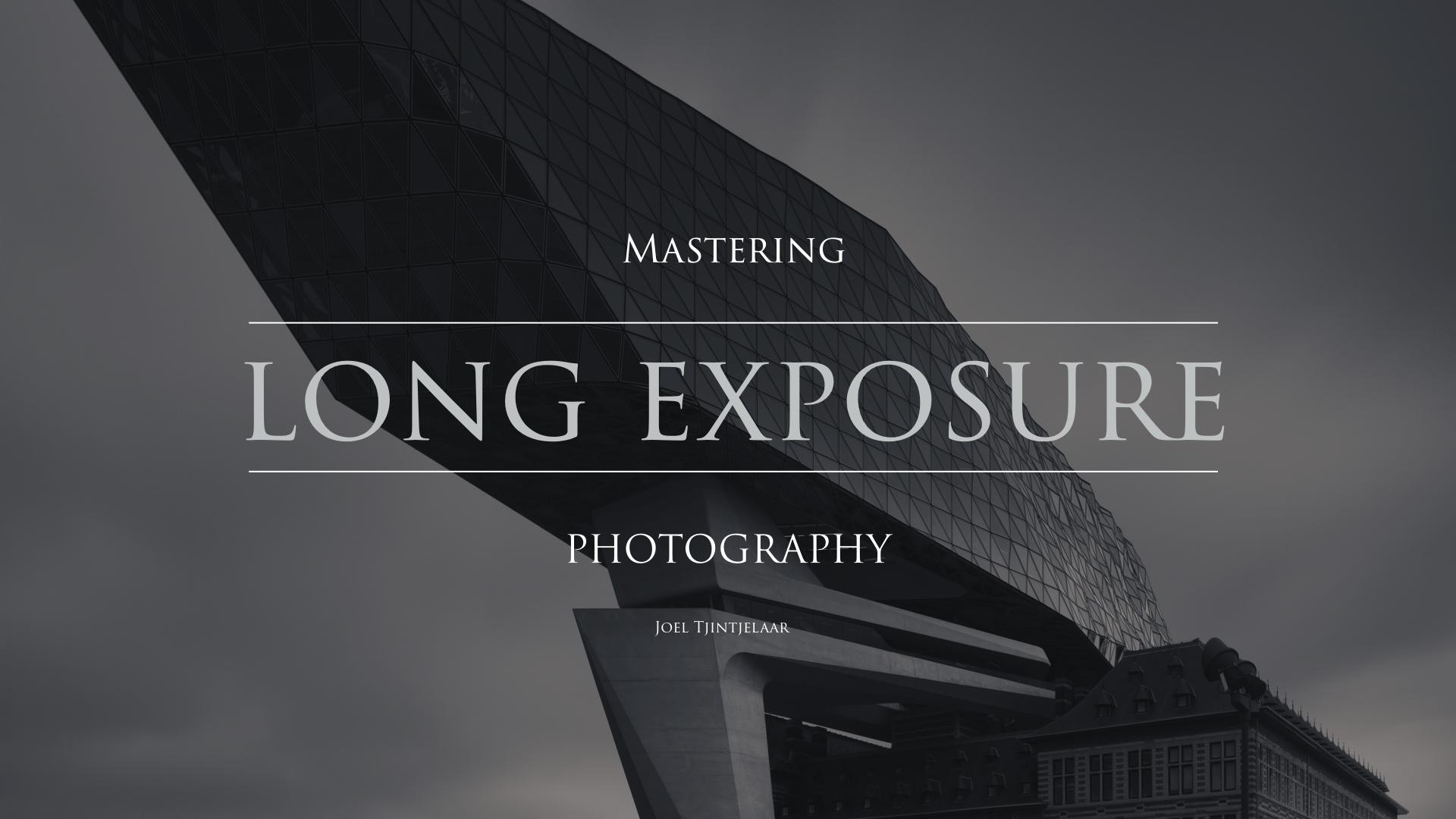 Mastering Long Exposure Photography - title visual.jpg