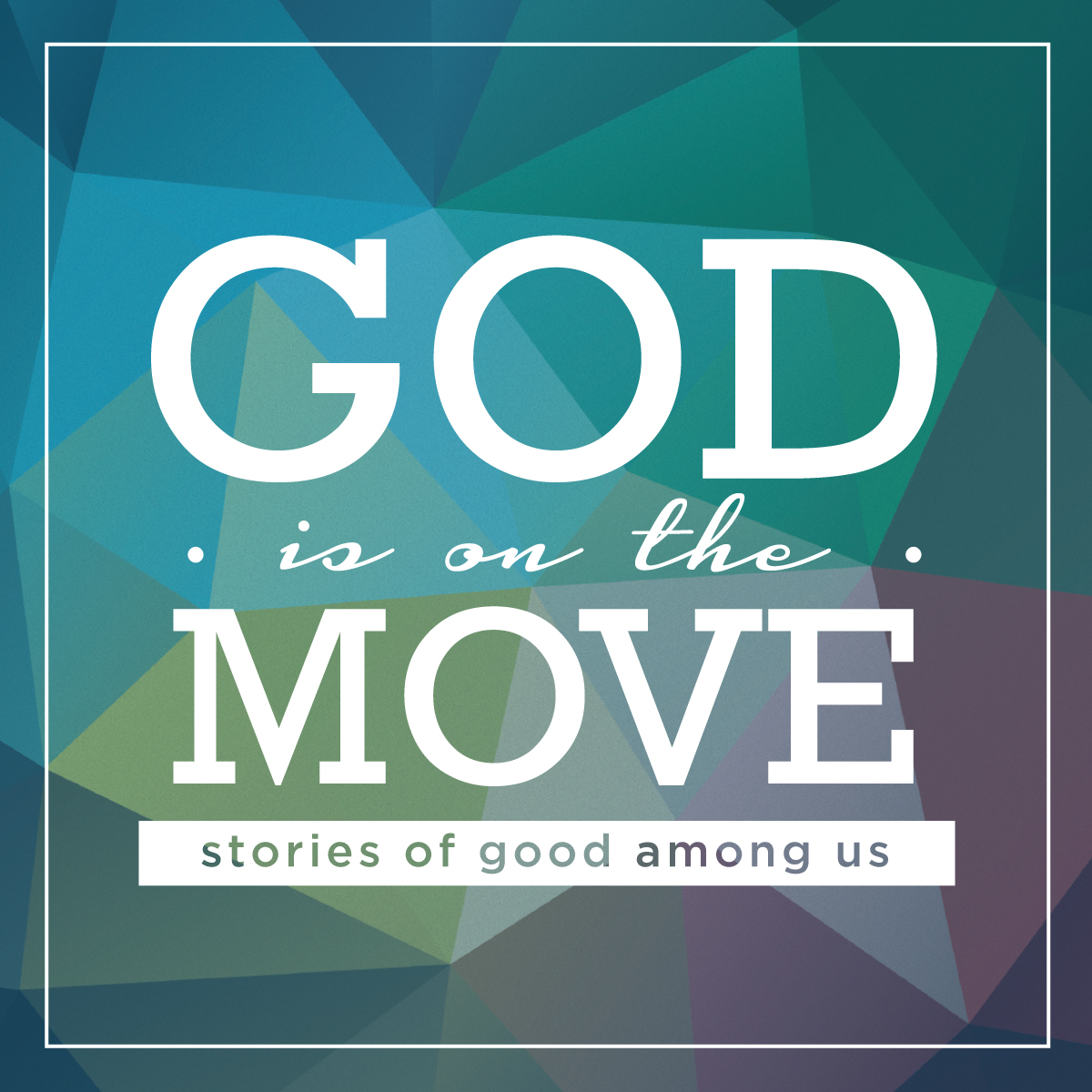 OKC Community Church GOD IS ON THE MOVE: stories of good