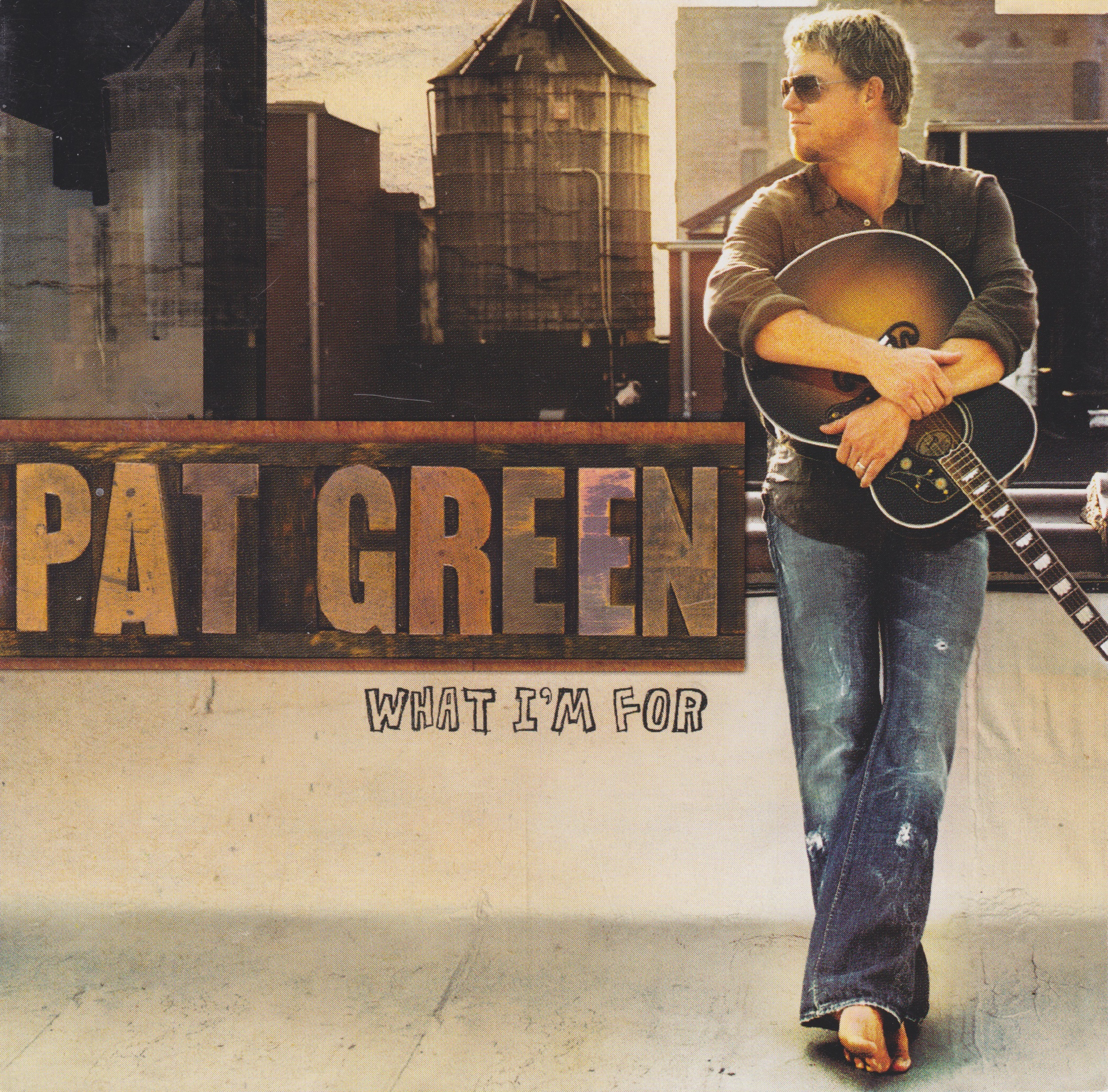 Pat Green, What I'm For