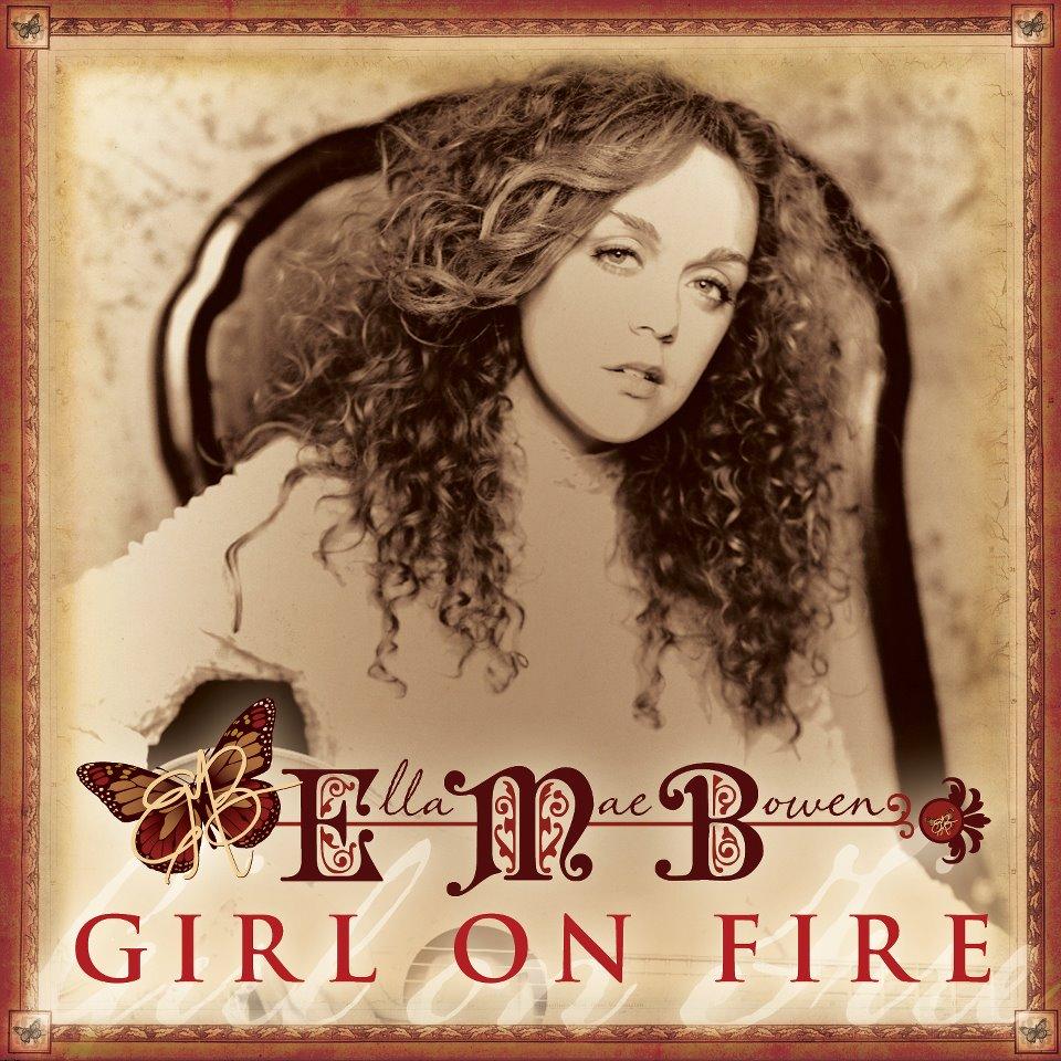 Ella Mae Bowen, Girl On Fire