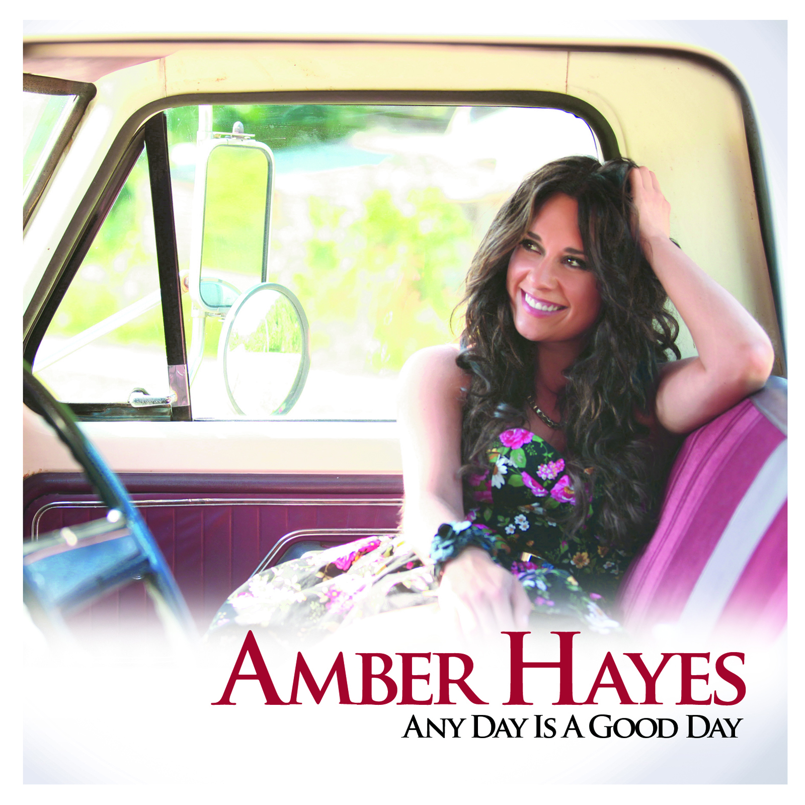 Amber Hayes, Any Day Is A Good Day