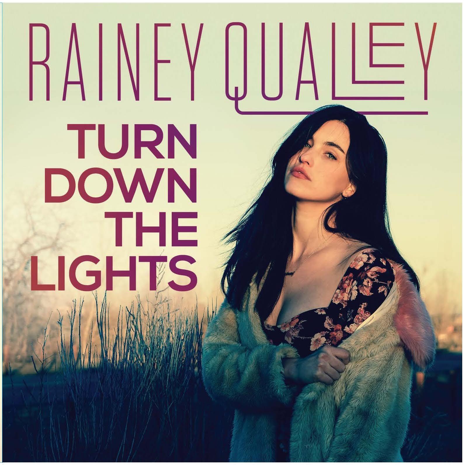 Rainy Qualley, Turn Down The Lights