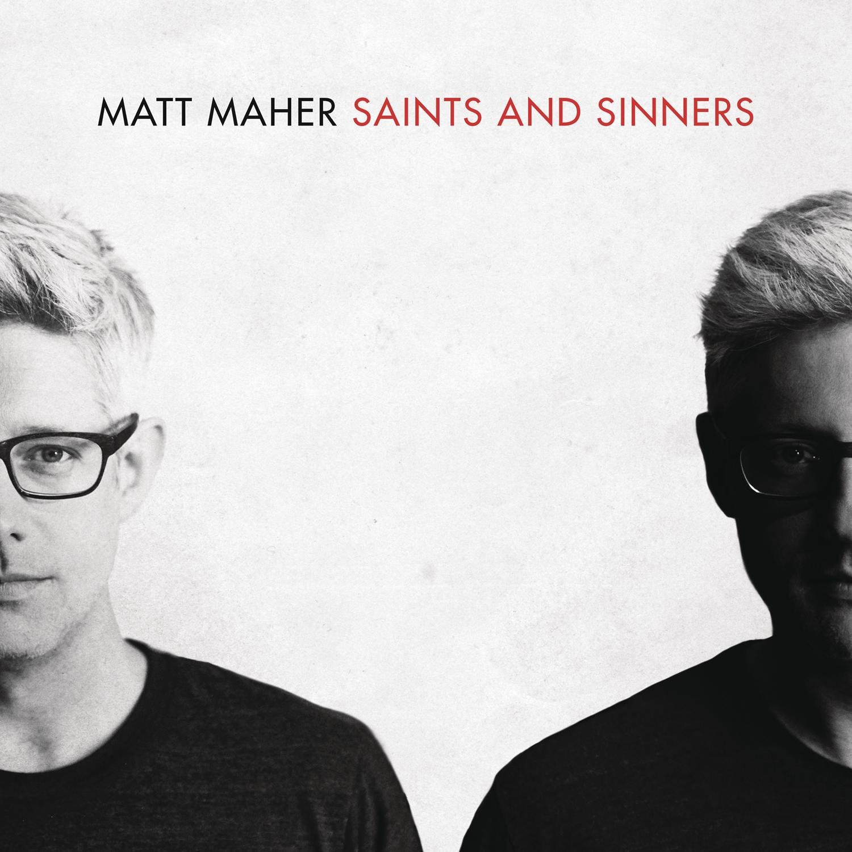 Matt Maher, Saints & Sinners