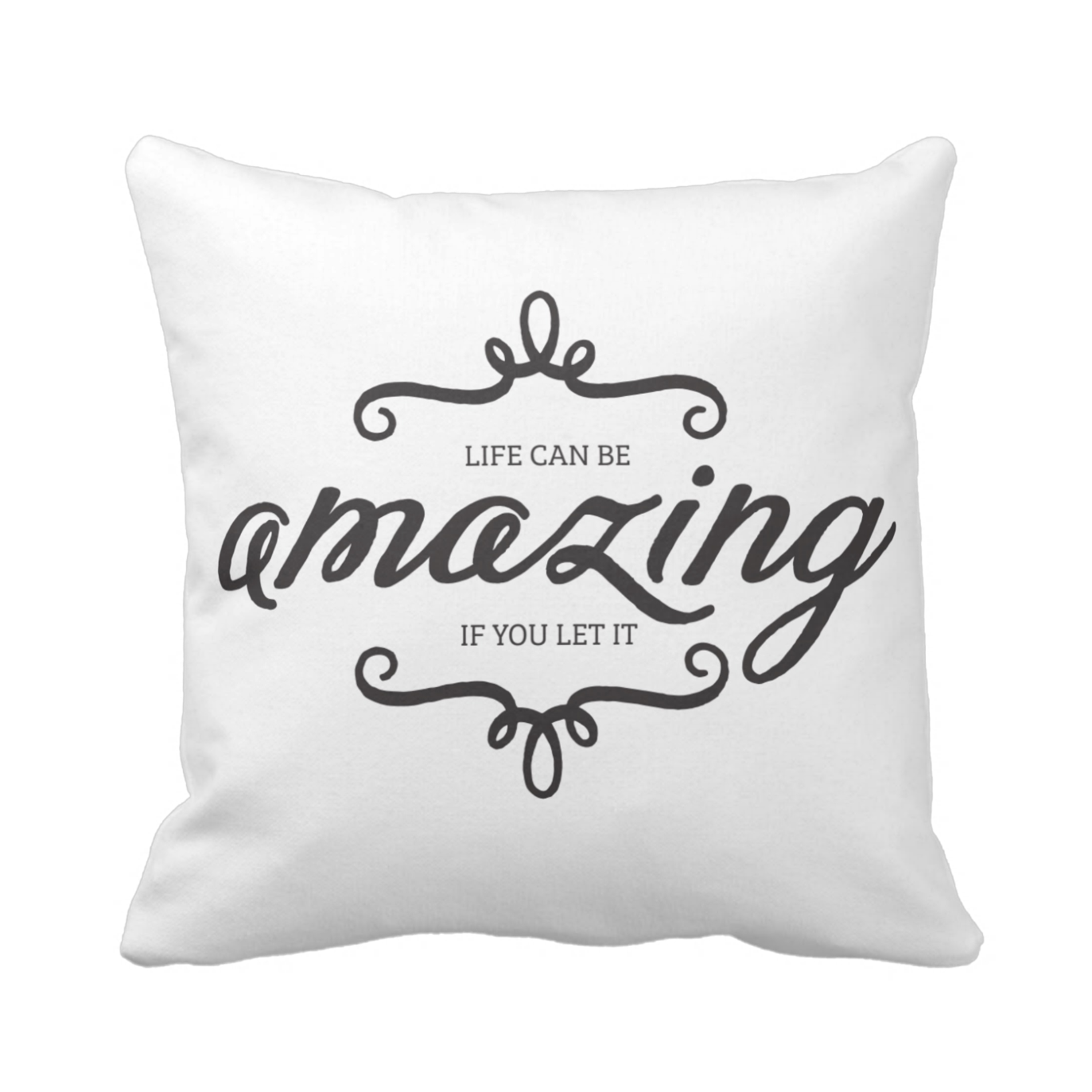 Life Can Be Amazing   throw pillow