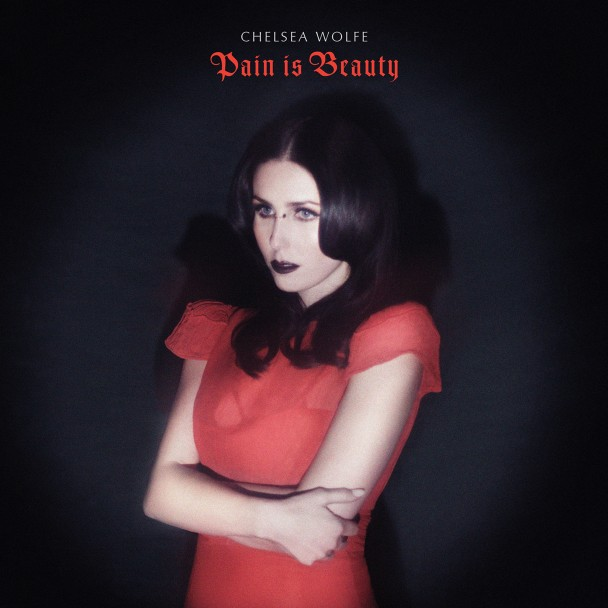 Chelsea-Wolfe-Pain-Is-Beauty-608x608.jpg