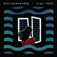 Ryan-Hemsworth-Guilt-Trips1.jpg