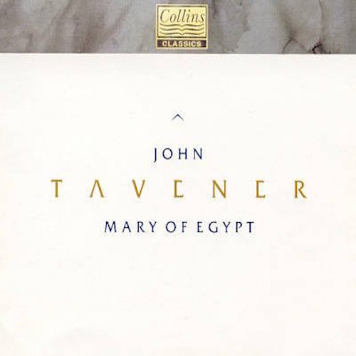 Tavener: Mary of Egypt  (includes interview)  Various Artists / Plus Interview  Collins Classics