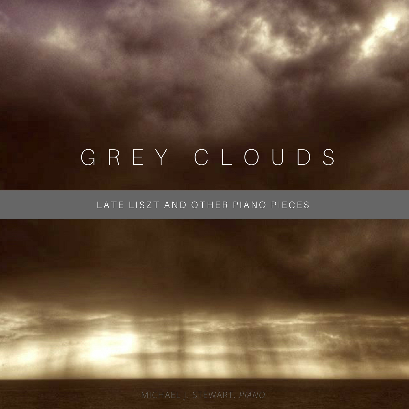 EP:  Nuages Gris:   Late Liszt and other piano works . Michael J. Stewart, piano.  Read more.. .