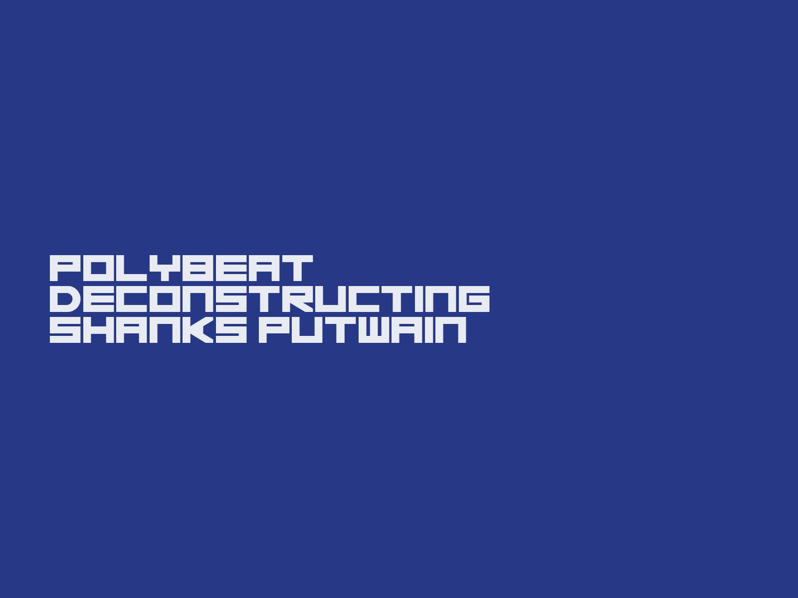 Polybeat - Deconstructing Shanks Putwain.jpg