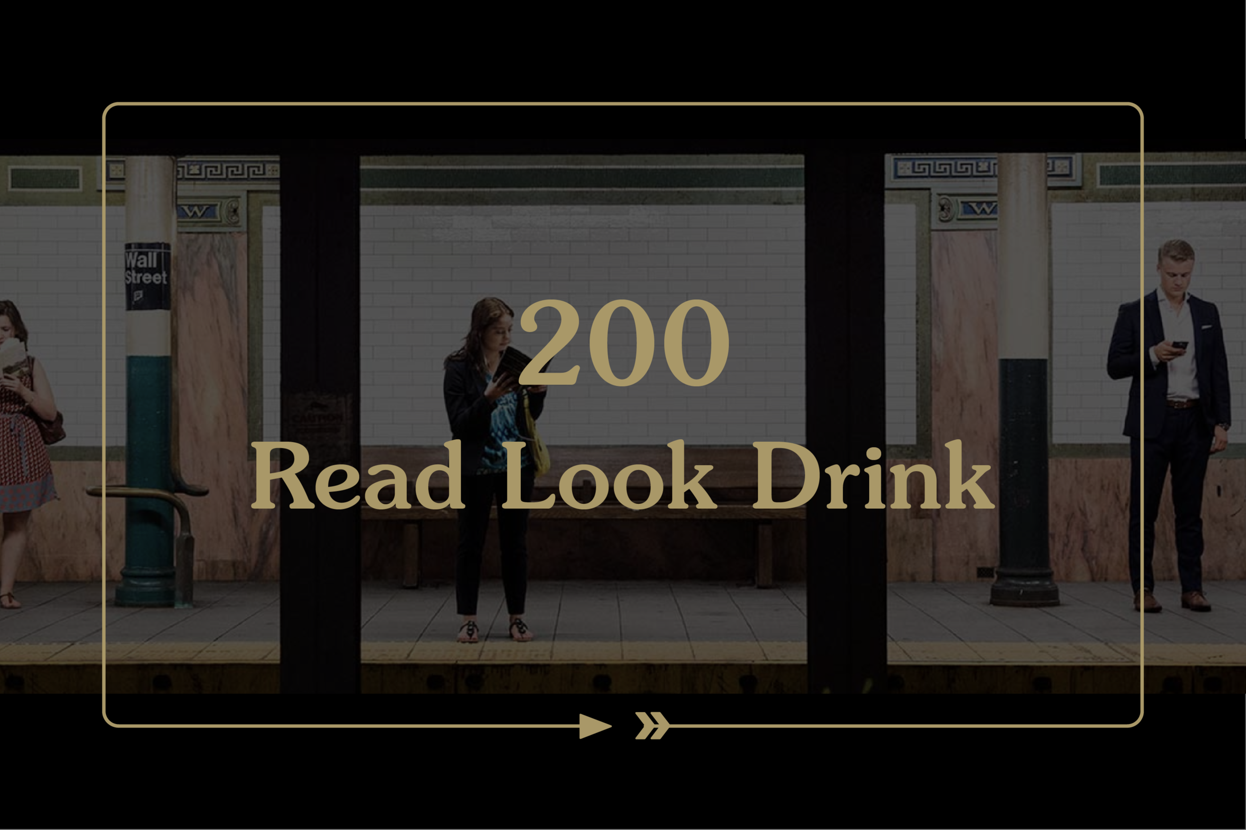 200. Read. Look. Drink.