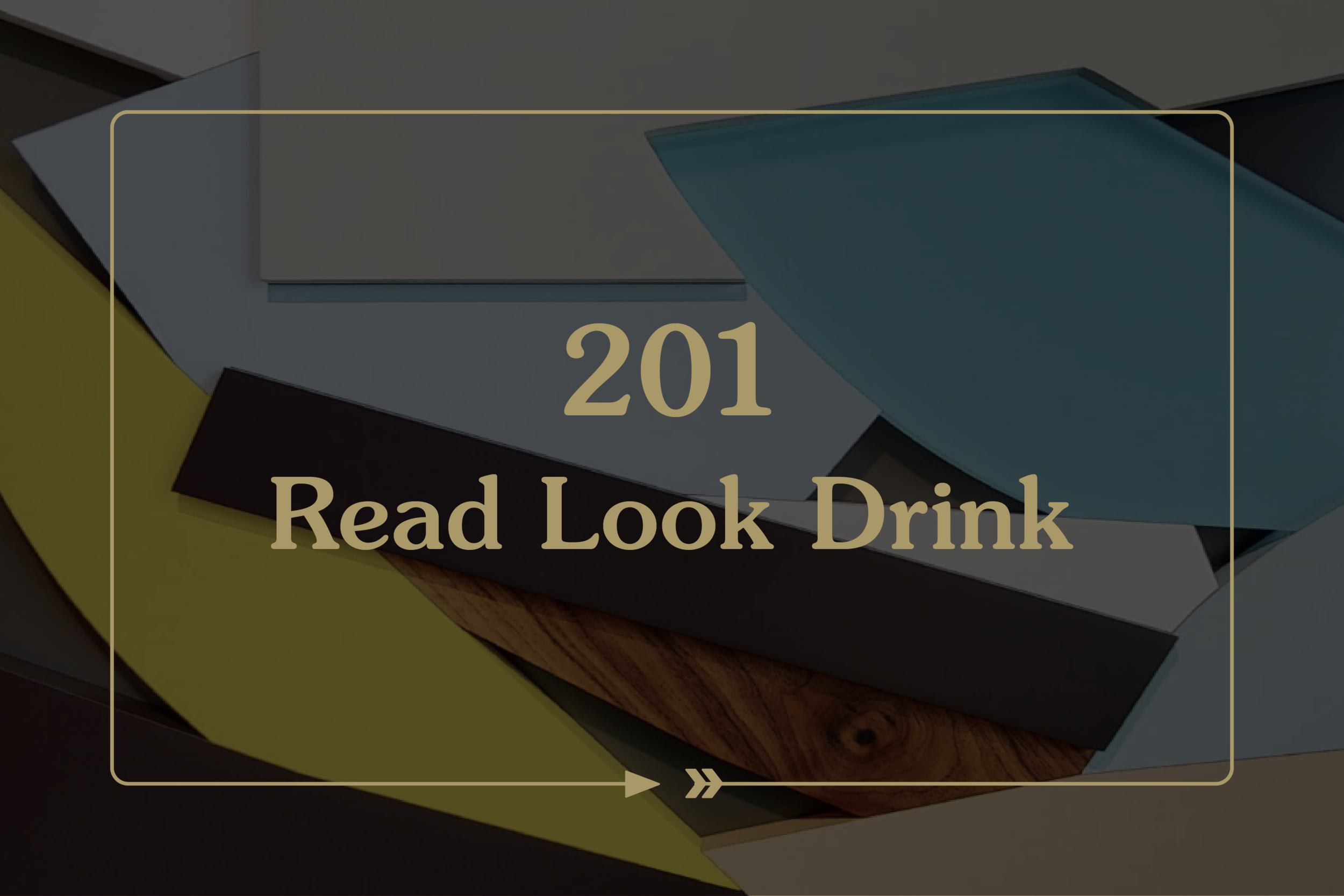 201. Read. Look. Drink.