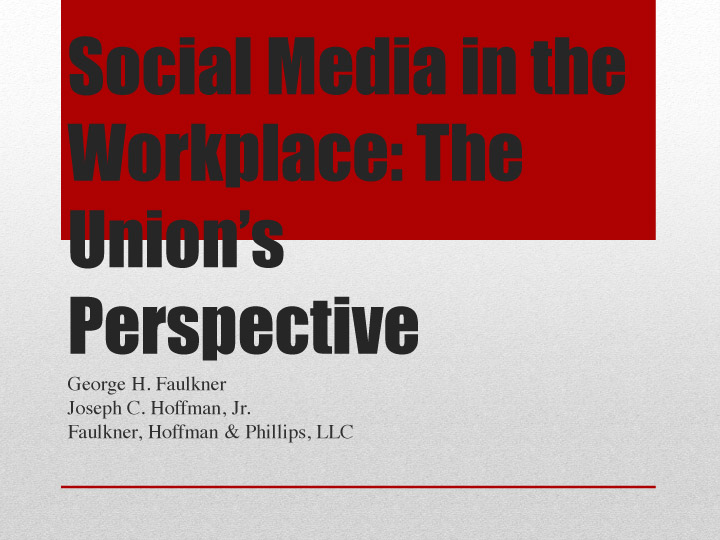 Social Media in the Workplace: The Union's Perspective (June 2012)