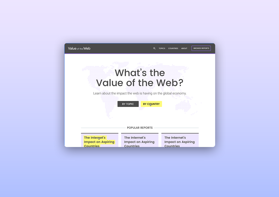 The Value of the Web with Google - The Public Policy team at Google needed a website to aggregate reports from around the world on the internet.