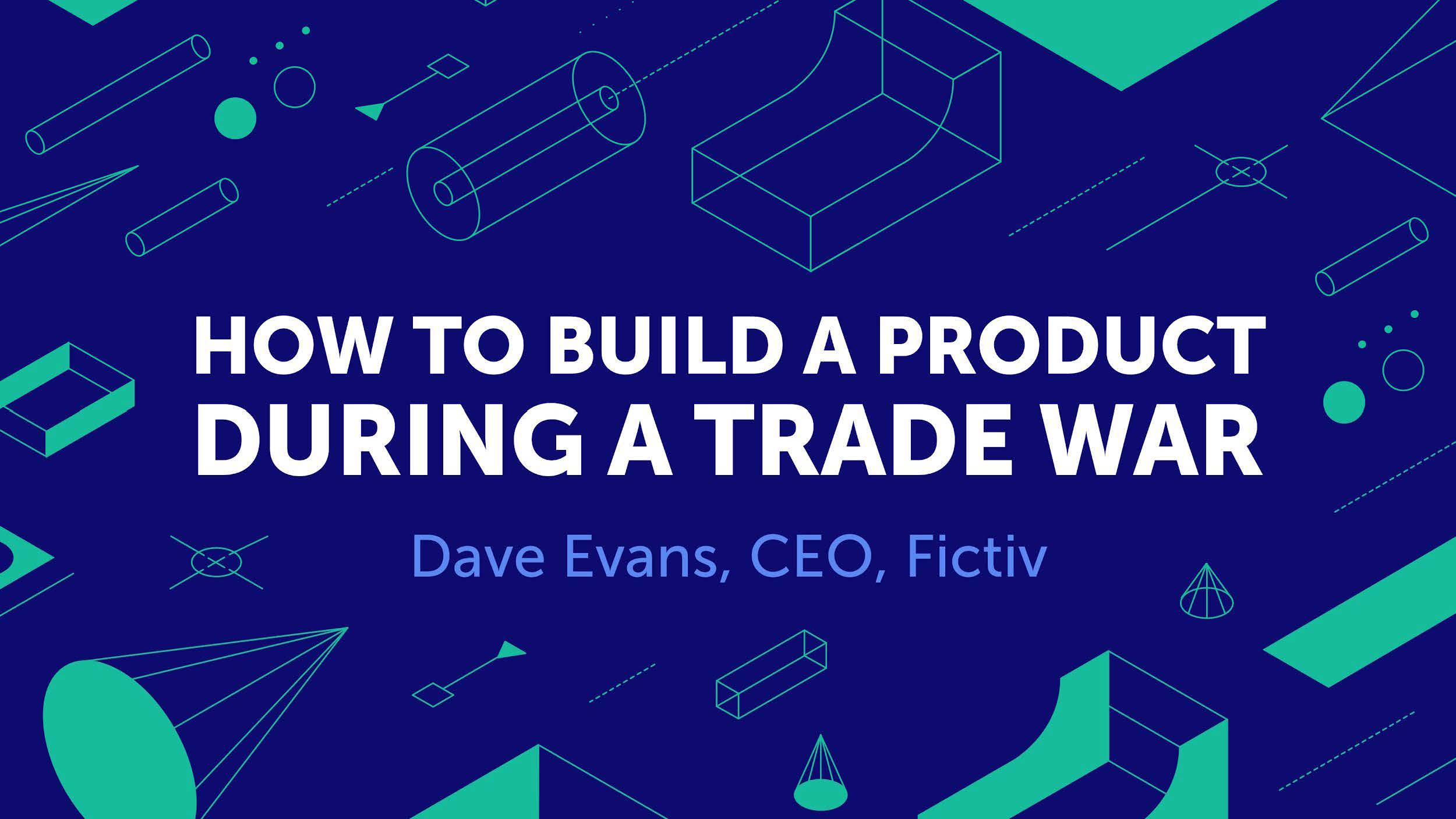 SXSW_Dave-Evans_How-to-build-a-product-in-a-trade-war_Page_01.jpg