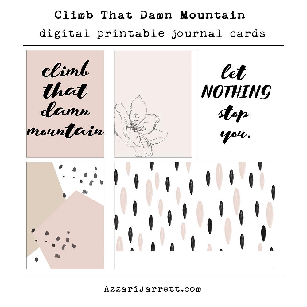 Climb that Damn Mountain - Digital Printable Journal Cards | Azzari Jarrett