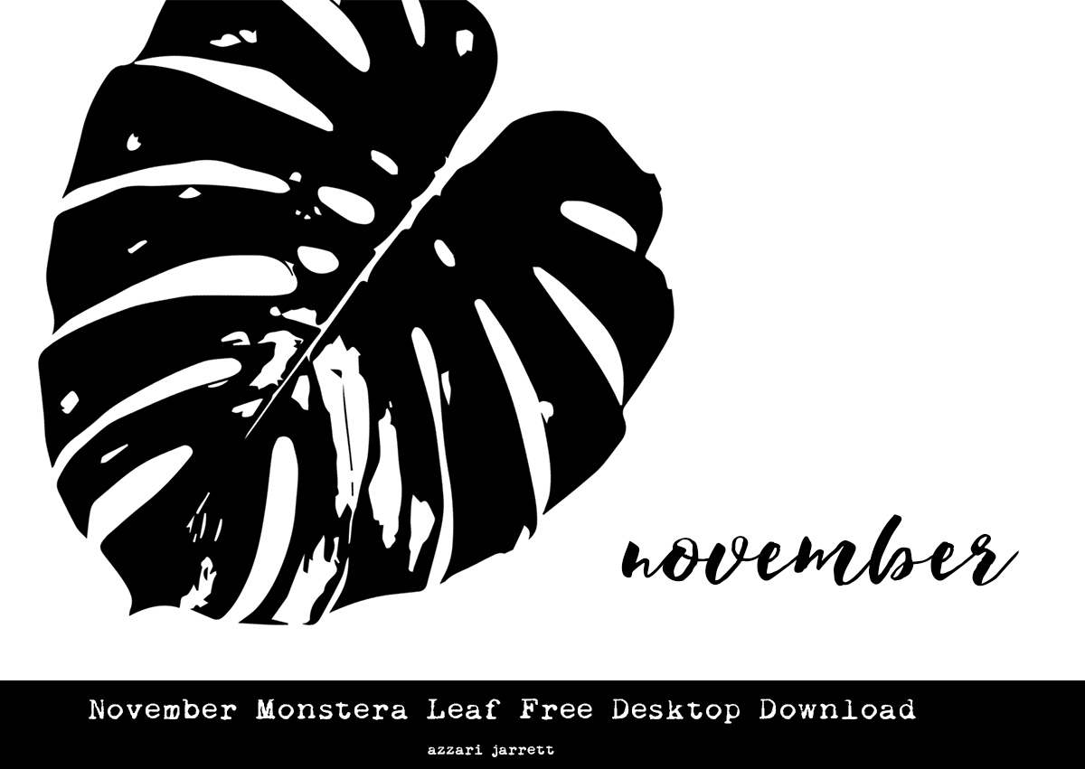 November Monstera Leaf Free Desktop Download | Azzari Jarrett
