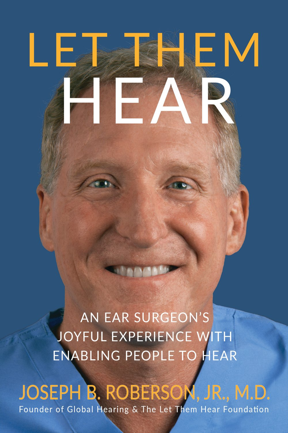 "Let Them Hear: An Ear Surgeon's Joyful Experience with Enabling People to Hear (by Joseph B. Roberson, Jr., M.D.)$15.99 - Let them hear. That simple phrase embodies Dr. Joseph Roberson's calling to be more than just one of the world's best ear surgeons—but also an instrument of healing and a witness of God's goodness in places both dark and light.As Founder of the Let Them Hear Foundation, a nonprofit established to bring hearing internationally to deaf persons in need, Dr. Roberson has found deep joy in using his surgical giftings to change lives worldwide, often in difficult and complex surgeries to place cochlear implants in persons who would normally be unable to afford them.Now, he has compiled some of the most powerful tales his unique vocation has led him into and woven them into a book that is as riveting as it is uplifting.Tracing the pinnacles and low points of Roberson's impressive career, this memoir transports you to moving and exciting stories of medical work across a global front. You'll experience first-hand the devastation of loss and the joy in recovery; you'll be pressed in for a close glimpse at the gritty, harsh world of the emergency room; and you'll follow Dr. Roberson into the dangerous—and sometimes bizarre—jungles of the third world, both literal and metaphorical.Most importantly, like Dr. Roberson, you too will be confronted with, and stunned by, the beautiful, miraculous power of healing—one stemming from the simple calling to ""let them hear."""