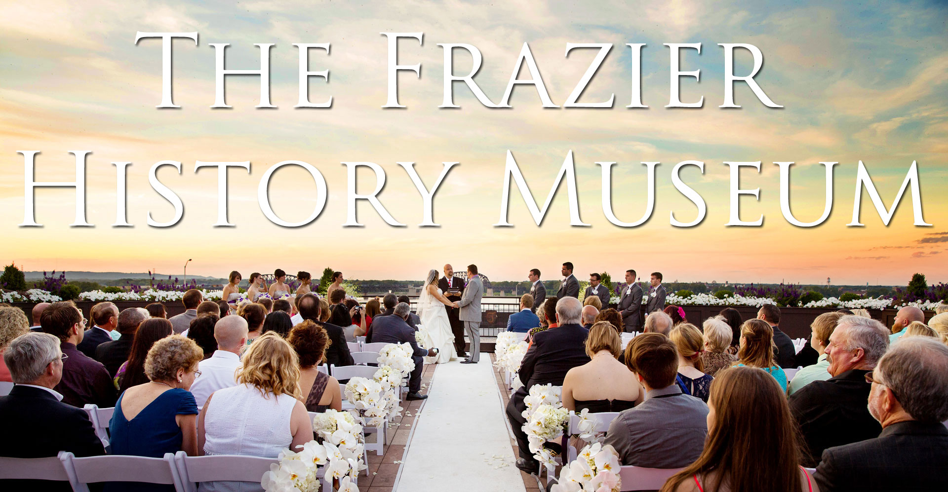 The Frazier History Museum Weddings
