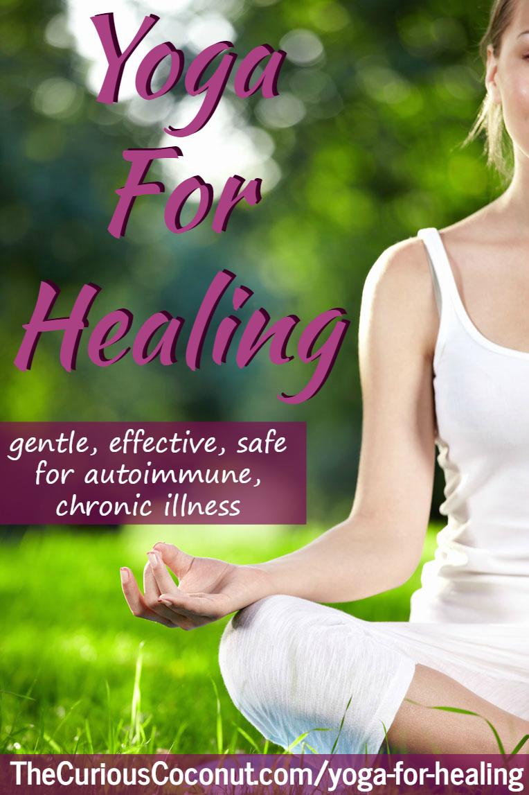 Yoga For Healing // TheCuriousCoconut.com #autoimmune #fatigue #yoga #naturalhealth