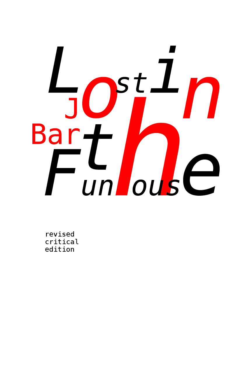 - Typographic Book CoverFinal project for Typography, Fall 2018. Draws from important elements of the story Lost in the Funhouse.