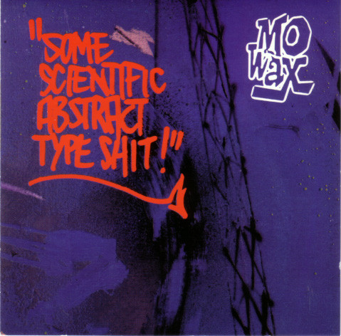 mo-wax-scientific-abstract-type-shit.jpeg