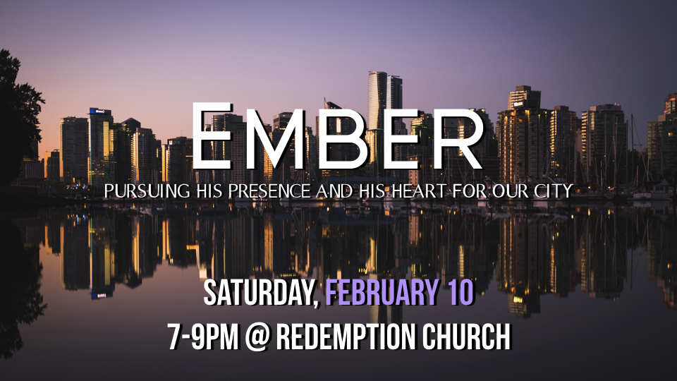 Come join us (& bring a friend!) next Saturday at 7pm at Redemption Church for the next Ember! We'd love to have you join us!