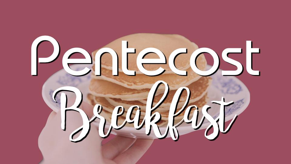 pentecostbreakfast.001.jpeg