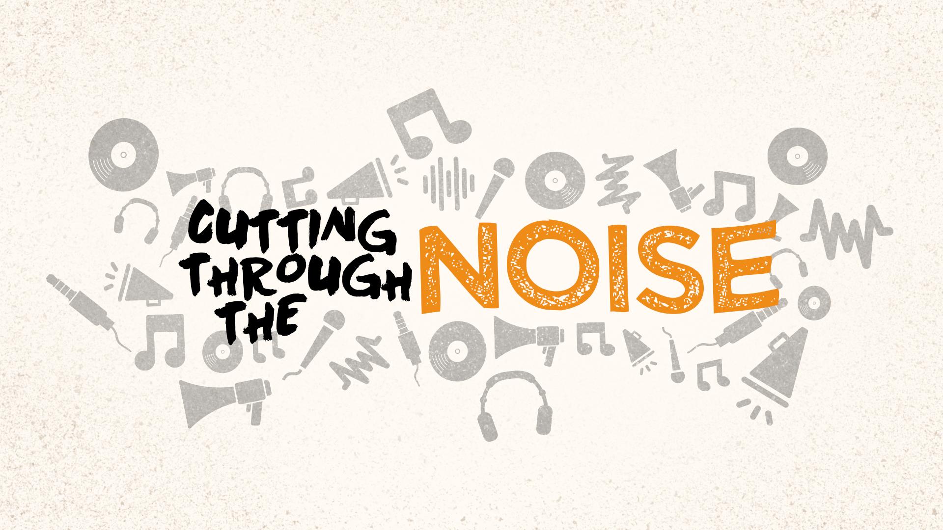 Cutting+Through+the+Noise.jpg