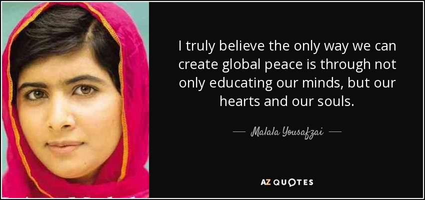 quote-i-truly-believe-the-only-way-we-can-create-global-peace-is-through-not-only-educating-malala-yousafzai-82-87-95.jpg