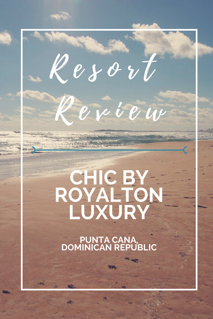 Resort Review-CHICRoyalton-Punta-Cana-Dominican-Republic.jpg