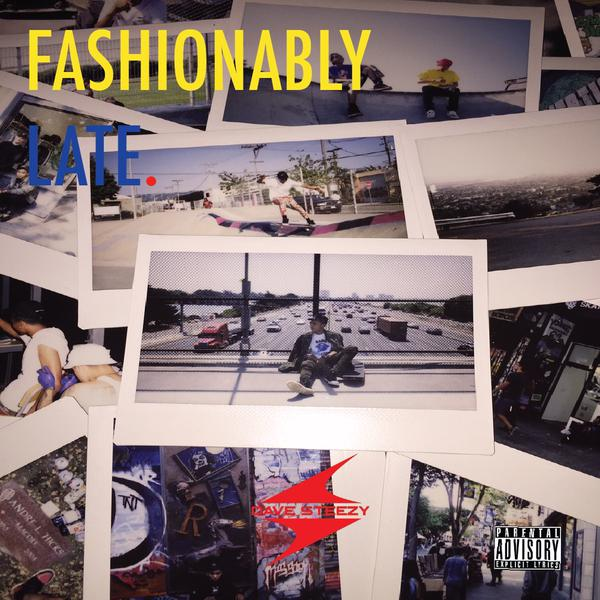 """DAVE STEEZY """"FASHIONABLY LATE"""""""