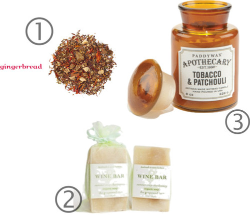 1. Gingerbread tea from  DAVIDsTEA , $16 2. Tobacco & Patchouli candle from  PaddyWax Apothecary , $19 3. Summer Crisp Chardonnay  Wine Soap , $9