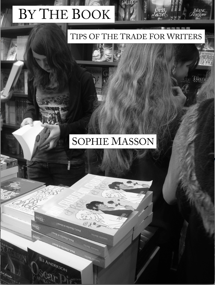By the Book - Tips of the Trade for Writers   by Sophie Masson