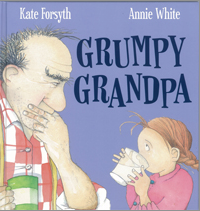 Grumpy Grandpa  , illustrated by Annie White, written by Kate Forsyth