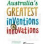 Australia's Greatest Inventions and Innovations     by Chris Cheng and Linsay Knight