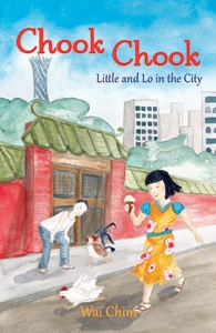 Chook Chook: Little and Lo in the City      by  Wai Ping Chim