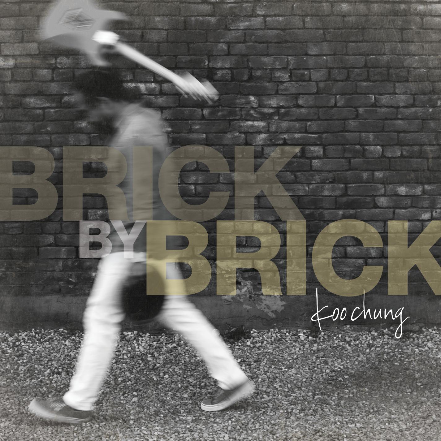 Brick by Brick - Koo Chung