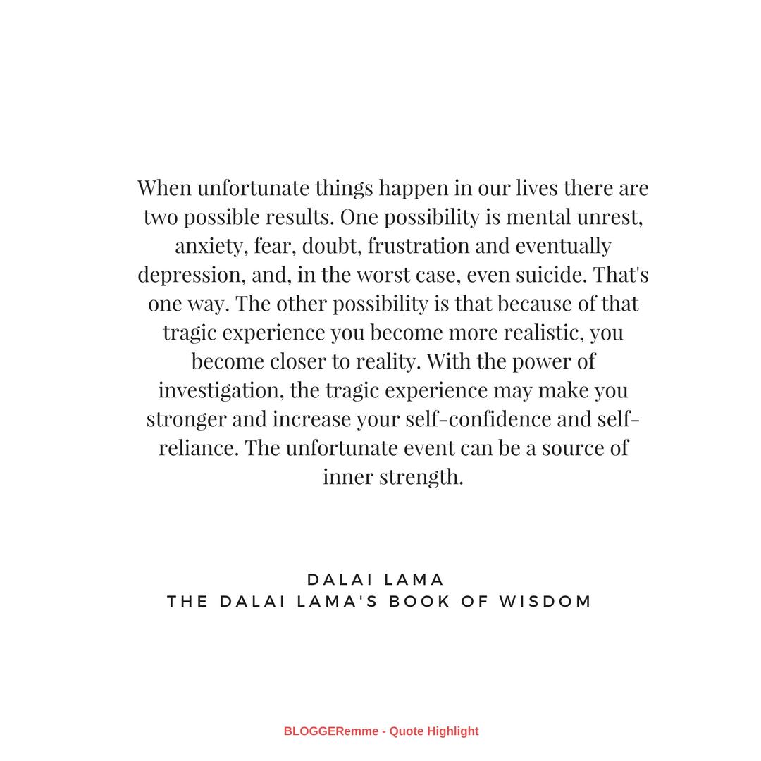 Dalai Lama's Quote of Unfortunate Events = From The Dalai Lama's Book of Wisdom.png