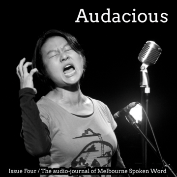 First established in 2015,  Audacious  is the audio-journal of arts organisation Melbourne Spoken Word (MSW).