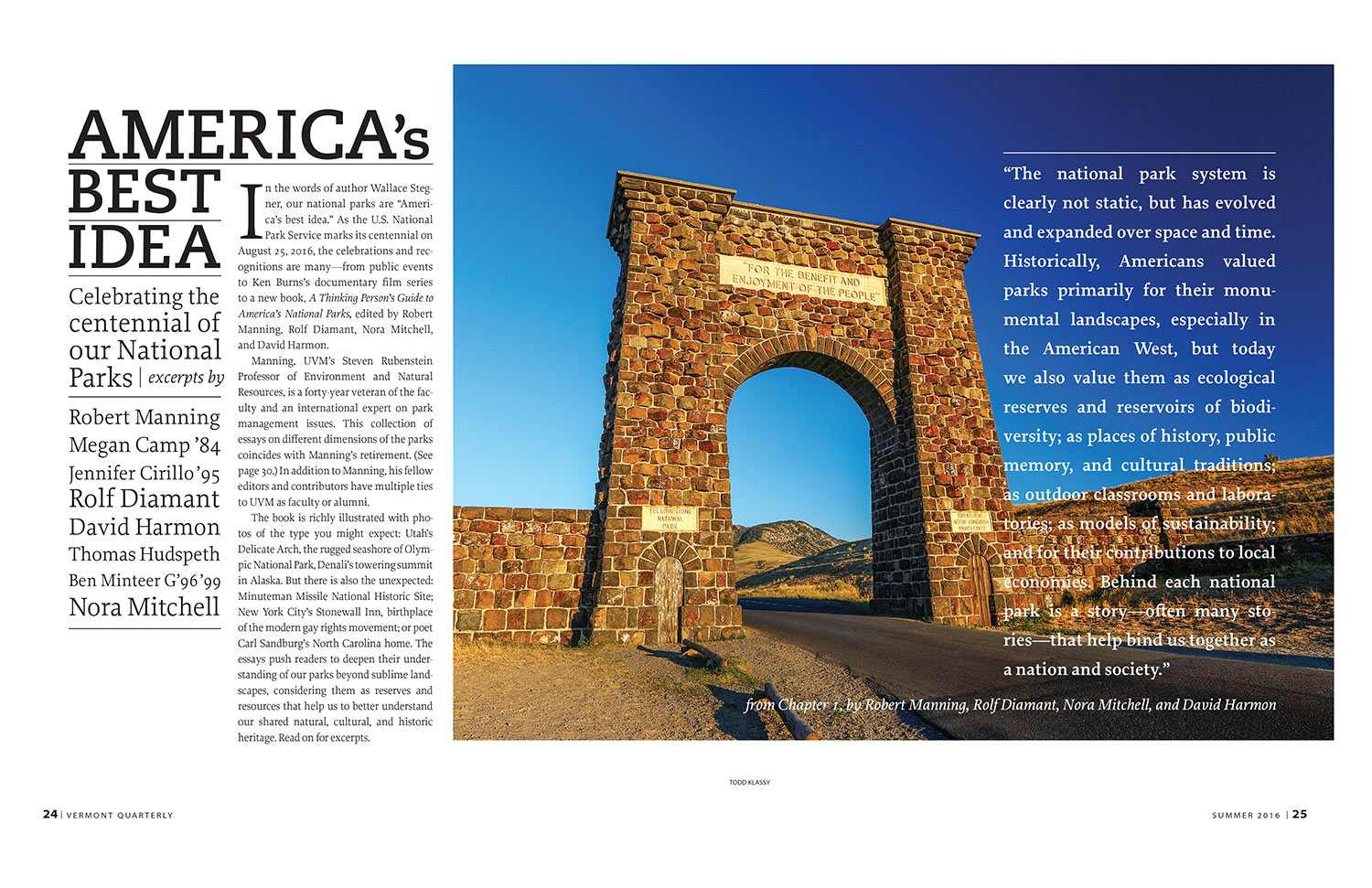 My photograph of the Roosevelt Arch at the entrance to Yellowstone National Park in Gardiner, Montana appears here in a two-page spread in this month's issue of Vermont Quarterly.