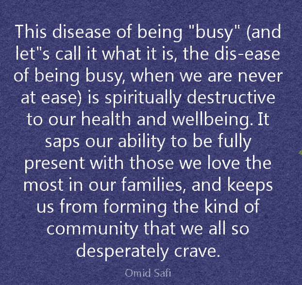 the disease of being busy quote omid safi.png