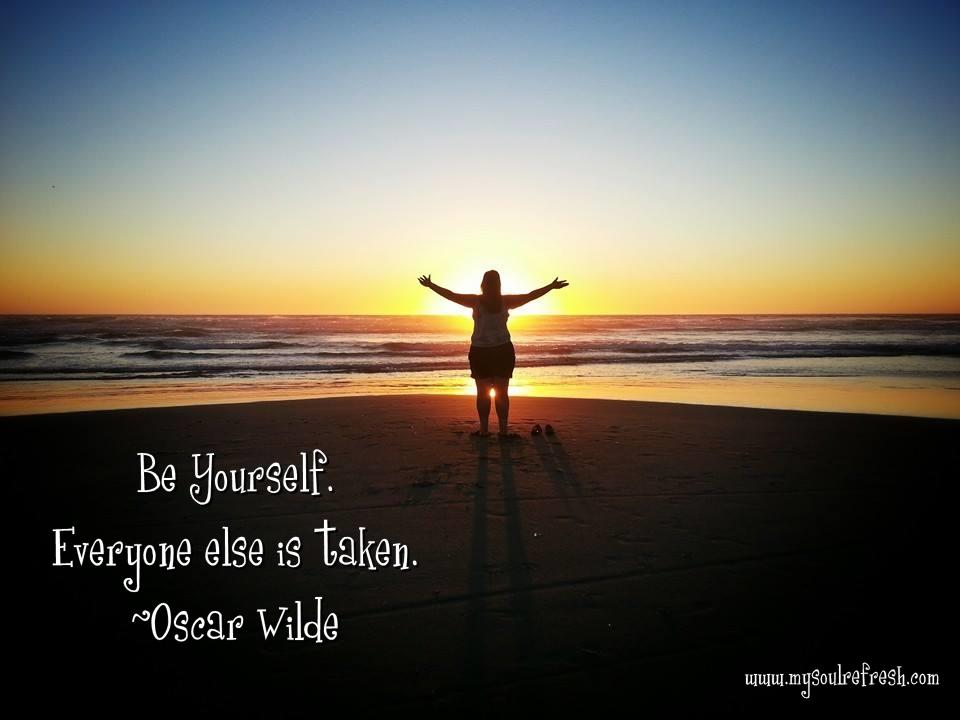 Be Yourself. Everyone else is taken.jpg