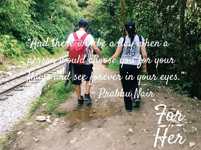 """And there will be a day when a person would choose you for your flaws and see forever in your eyes.""- Prabhu Nair @thefictionalwords . . . #BeBetter #ForHer #IDoItForHer #poetry #love #charity #Peru #education #lowincomestudents #donate #studentloandebt #WeCanDoSomething"