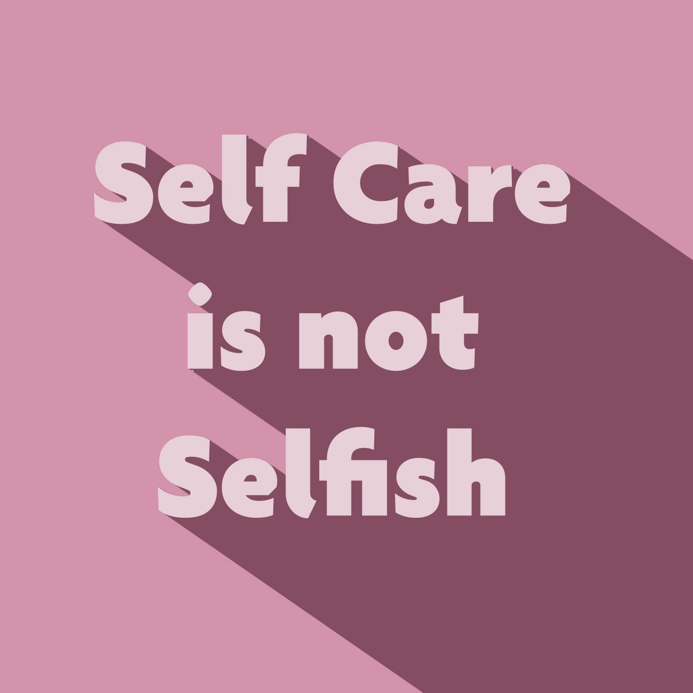 self-care-is-not-selfish.jpg