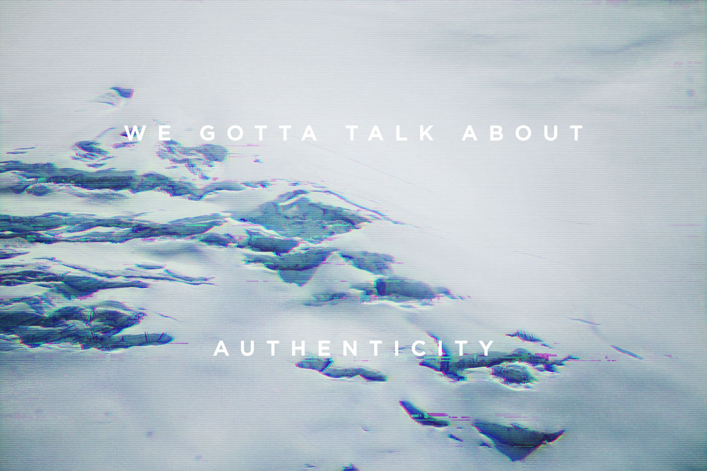 We gotta talk about authenticity | freshbysian.com