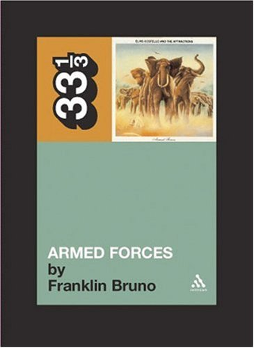 33 1/3 Book:  My book on Elvis Costello's 1979 album  Armed Forces , published in Continuum Books' 33 1/3 series, is  still available .