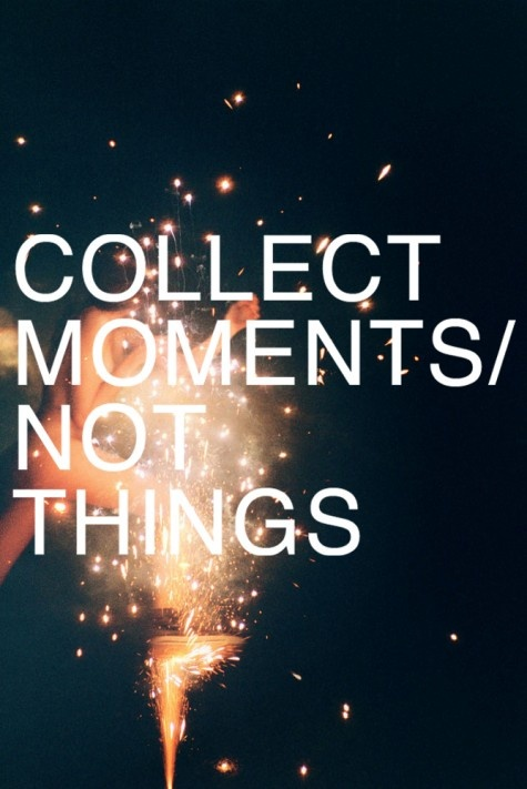 collect-moments-not-things.jpeg