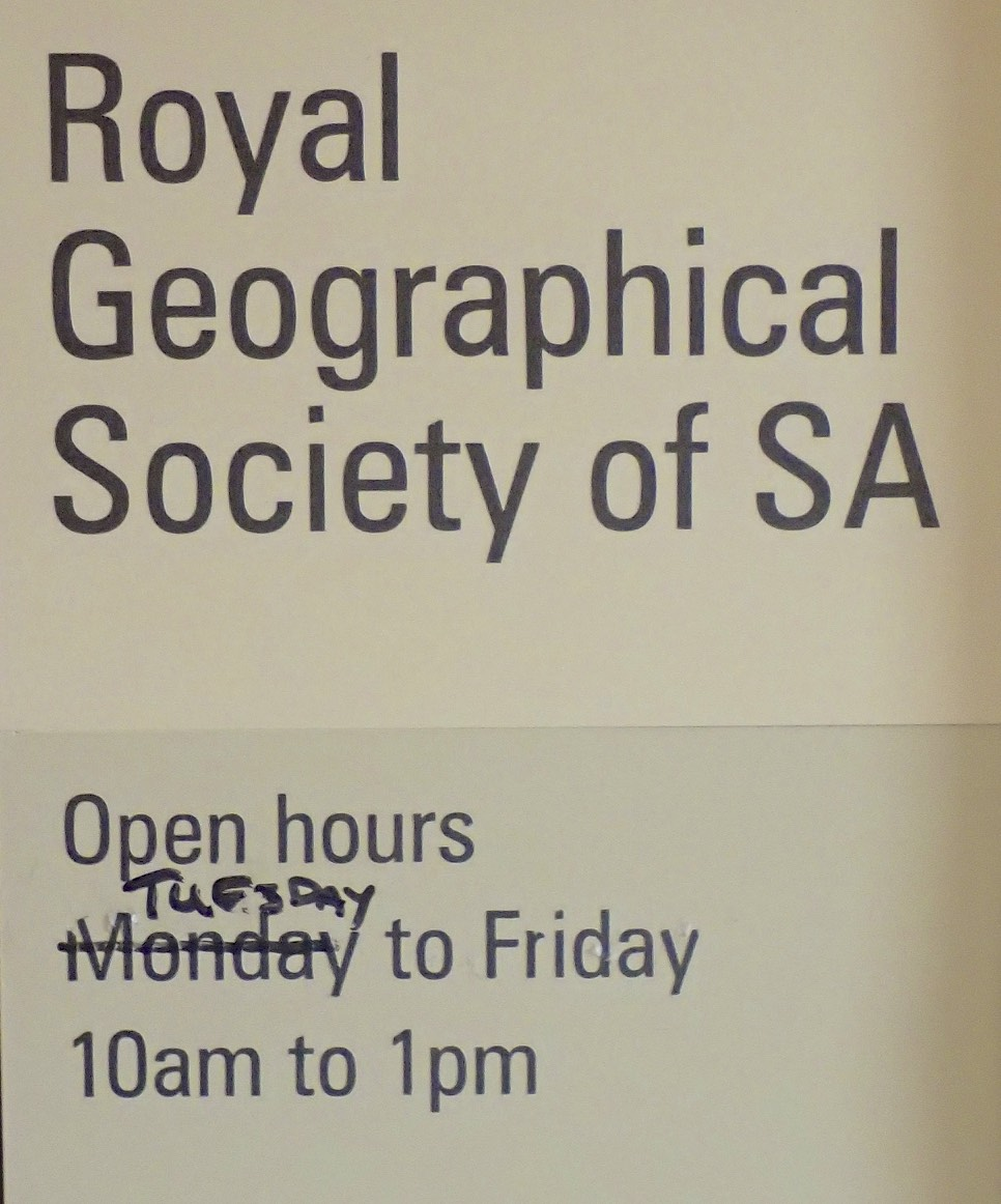 Opening hours of the Royal Geographical Society, North Terrace, Adelaide (South Australia).